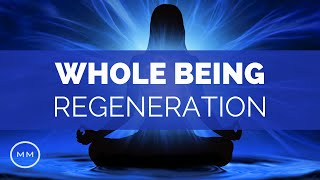 Whole Being Regeneration - Full Body Healing + Detoxification - Binaural Beats - Meditation Music