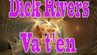 Dick Rivers   Va t
