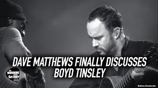 Dave Matthews Finally Discusses Boyd Tinsley