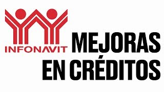 ¿tienes Crédito Infonavit? Esto Te Interesa
