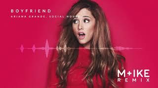 Ariana Grande, Social House - boyfriend (M+ike Remix)