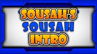 [10 likes?] Sousah's Intro (Made by Pharien)