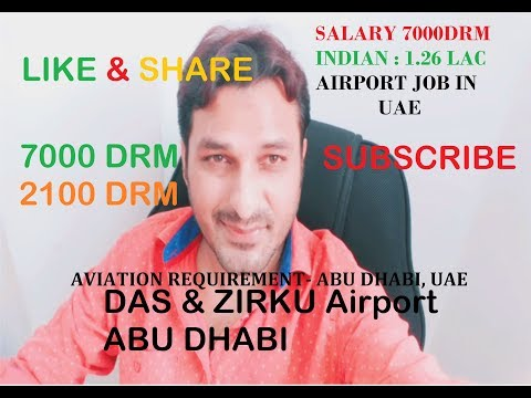 AIRPORT JOB IN ABU DHABI UAE - SALARY 7000 ( 1.23 LAC INR) and 2100 DRM ( 36918 INR)