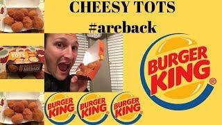 Burger King Cheesy Tots | MegaCanaga
