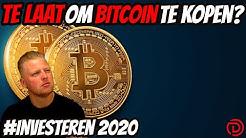 Is het te laat om nog Bitcoin te kopen? | Investeren in Bitcoin 2020