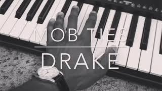 Mob Ties - Drake (Piano Cover)