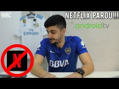 NETFLIX HD PAROU DE FUNCIONAR EM ANDROID TV!!! ERROR NW-6-404