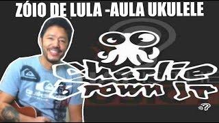 Zóio de Lula - Charlie Brown Jr -  Video aula  ukulele - Tutorial