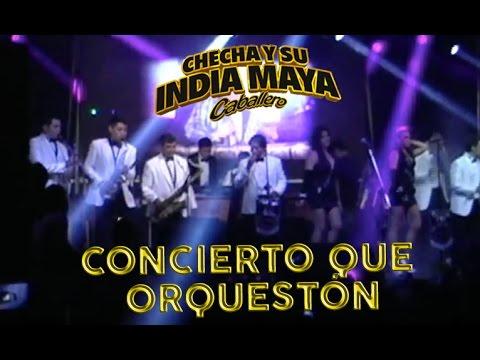 Checha y su India Maya - Concierto Que Orqueston