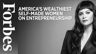 5 Richest Self-Made Women Give Advice To Aspiring Entrepreneurs