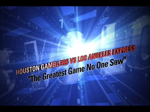 "Week 1 - 1985: Houston Gamblers vs Los Angeles Express ""Greatest Game No One Saw"""