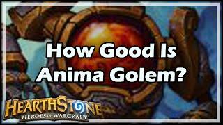 [Hearthstone] How Good Is Anima Golem?