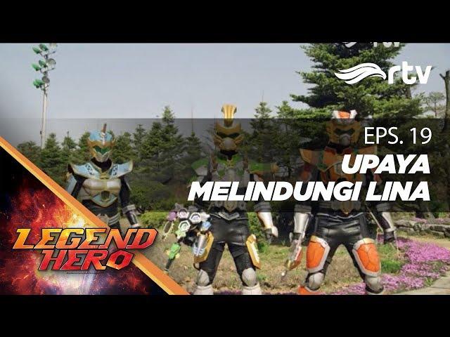 Legend Hero RTV : Upaya Melindungi Lina (Episode 19) || Full
