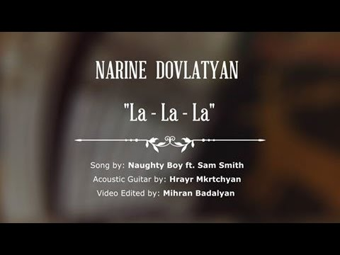 La La La - Naughty Boy ft. Sam Smith (...