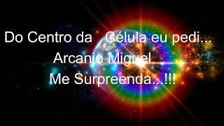 MANTRA Arcanjo Miguel me Surpreenda!!! - Samantha Stefany Tormes
