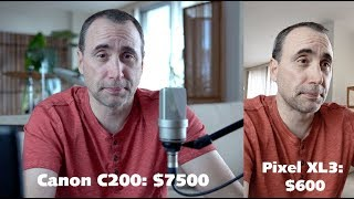 Canon C200 vs Pixel 3 XL - Video Compared!