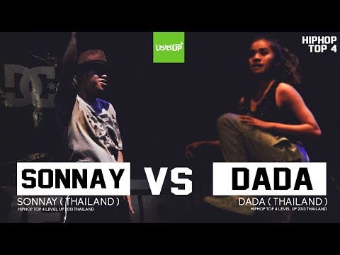 LEVEL UP 2013 FINAL | HIPHOP | TOP 4 | SONNAY VS DADA | BANGKOK THAILAND