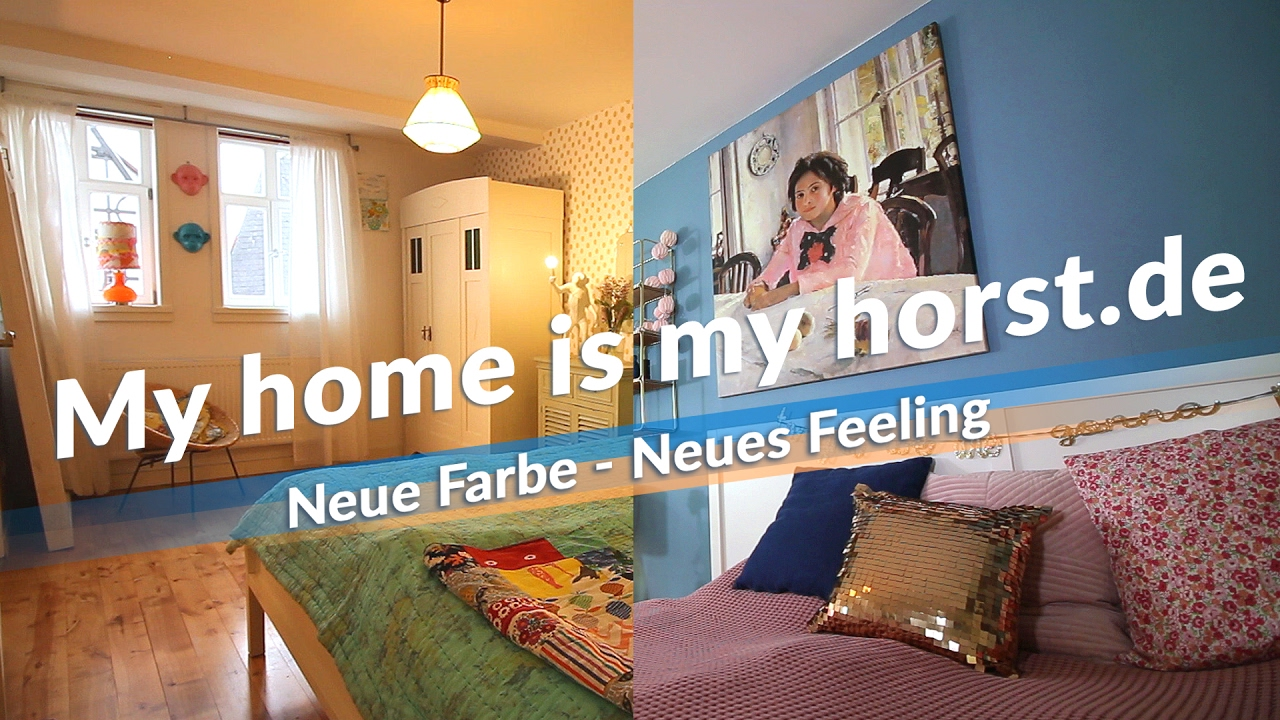 My home is my horst.de | Neue Farbe - Neues Feeling - YouTube