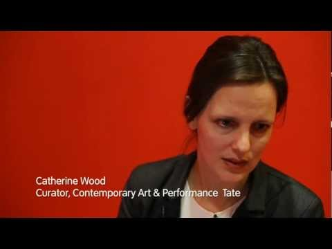 Tate Modern Curator, Catherine Wood on Performance Art