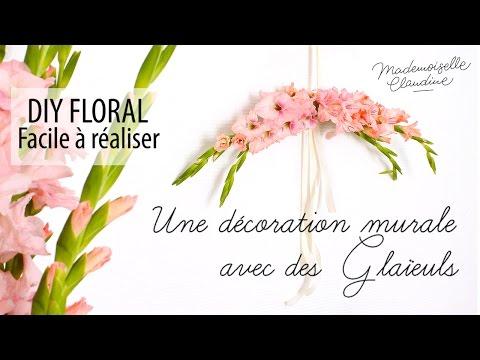 DIY Décoration Murale Florale Facile Avec Des Glaïeuls / Mademoiselle  Claudine   YouTube