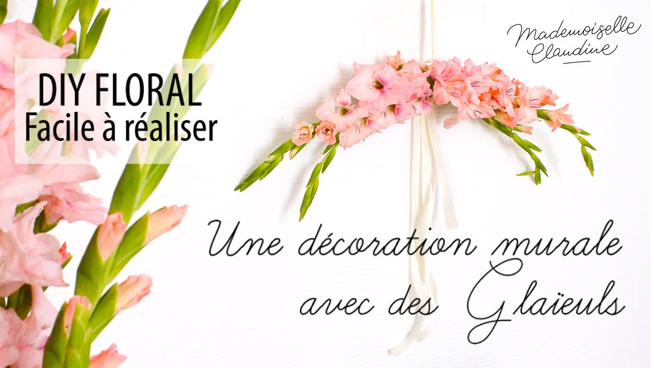 Des Decoration Easy Diy Floral Wall Decoration With Gladiolus Mademoiselle Claudine
