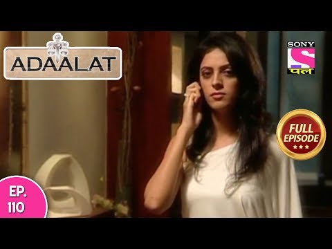 Adaalat -  Full Episode 110 - 24th  April, 2018