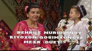 Behruz Nuriddinov & Kimyoxon Qosimxonova - Mexr (Duet)