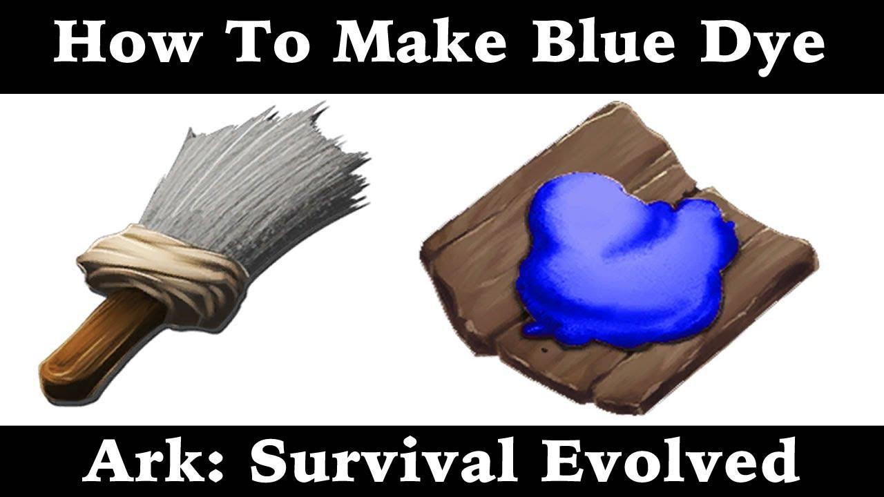 How To Make Blue Dye - Paint - Ark: Survival Evolved - YouTube
