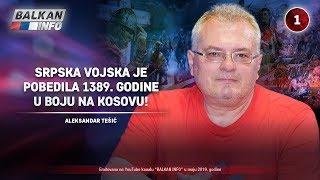 INTERVJU: Aleksandar Tešić - Srpska vojska je pobedila 1389. godine u boju na Kosovu! (29.5.2019)