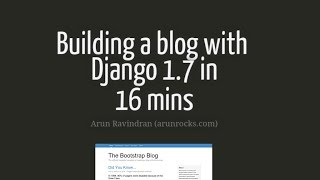 Building a Blog with Django 1.7 in 16 mins(In 16 mins, learn how new features of Django 1.7 by building a blog with a cool Bootstrap template. What's Covered? * New 1.7 defaults and Python 3.4 ..., 2014-07-05T20:35:17.000Z)