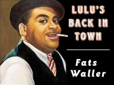 Fats Waller  Lulu's Back In Town  1935