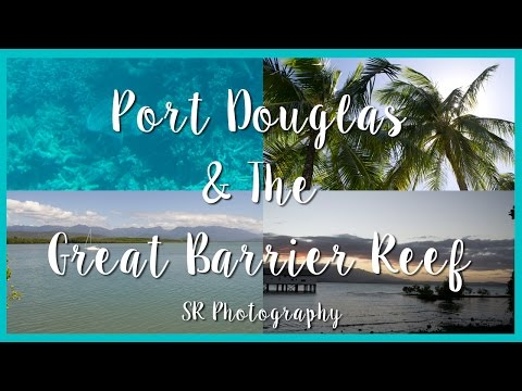 AUS | Port Douglas & The Great Barrier Reef