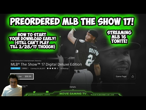 Preordered MLB The Show 17! Download Early Instructions! Twitch Stream Tonight!