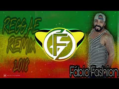 REGGAE REMIX 2018 FÁBIO FASHION EXC