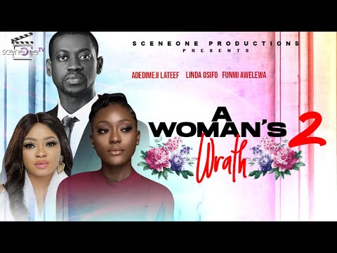 Download A WOMAN'S WRATH - (Part 2) - Funmi Awelewa | Lateef Oladimeji| Linda Osifo
