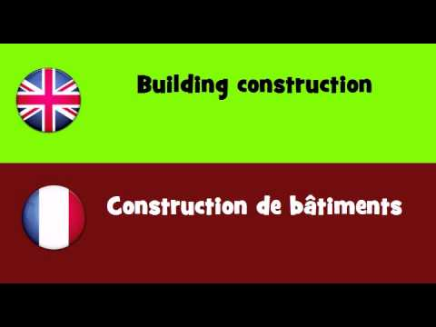 FROM ENGLISH TO FRENCH = Building construction