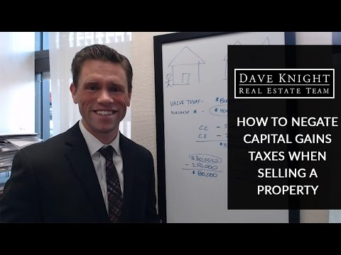 How to Negate Capital Gains Taxes When Selling a Property