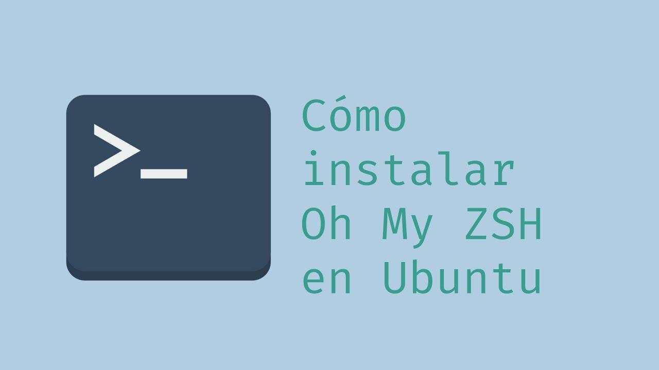 Cómo instalar Oh My ZSH en Ubuntu - Geeky Theory