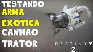 Destiny 2 - Testando Arma Exótica Canhão trator (Xbox one Comentado)