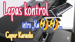 LEPAS KONTROL Lisa Natalia KARAOKE teks [sampling keyboard]-style semi