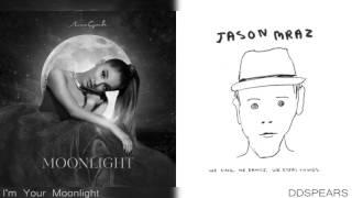 """""""I'm Your Moonlight"""" - Ariana Grande & Jason Mraz (Mashup)"""