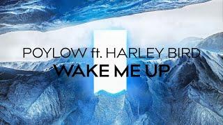 Poylow - Wake Me Up (ft. Harley Bird)