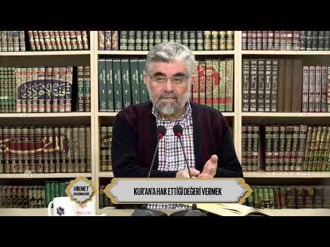 KUR'AN'A HAK ETTİĞİ DEĞERİ VERMEK | Hikmet Çalışmaları ( 05.01.2019 )
