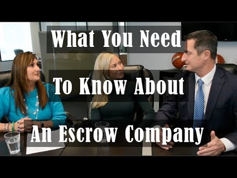 What You Need To Know About An Escrow Company