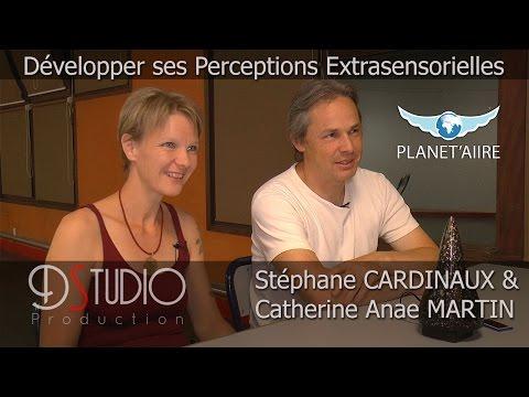 Développer ses Perceptions Extrasensorielles - Avec Stéphane CARDINAUX & Catherine Anae MARTIN