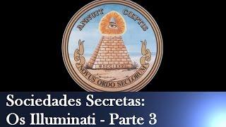 Sociedades Secretas: Os Illuminati - Parte 3
