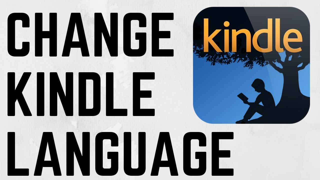 How To Change The Language On A Kindle Fix Kindle Showing Wrong