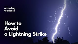 How to Avoid a Lightning Strike, According to Science