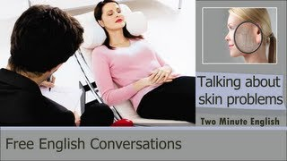 Talking About Skin Problems - Conversational English Lessons