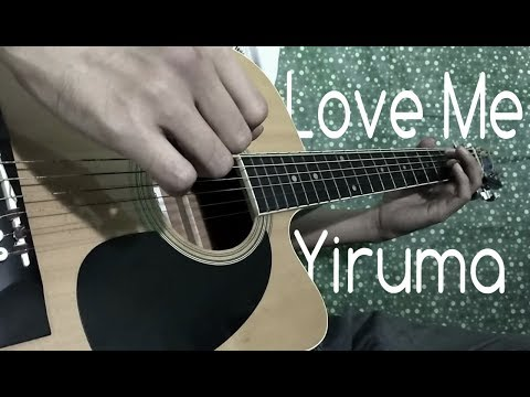 LOVE ME - Yiruma - Fingerstyle Guitar Cover By Ivan Suka Musik